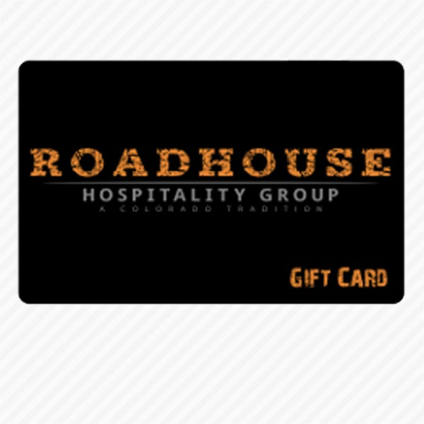 Roadhouse Hospitality Gift Card